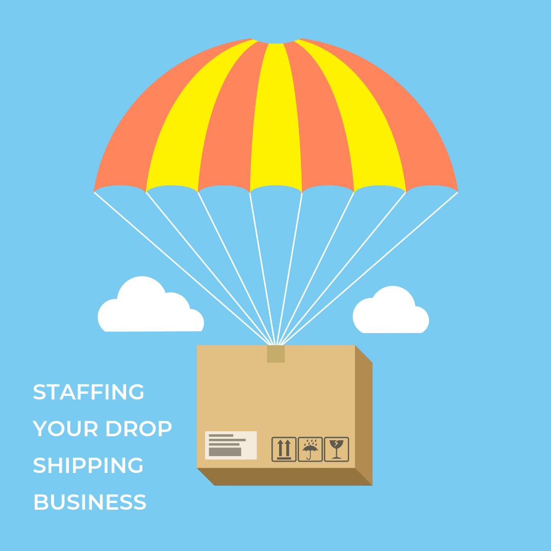 The Best Way to Staff a Growing Dropshipping Business